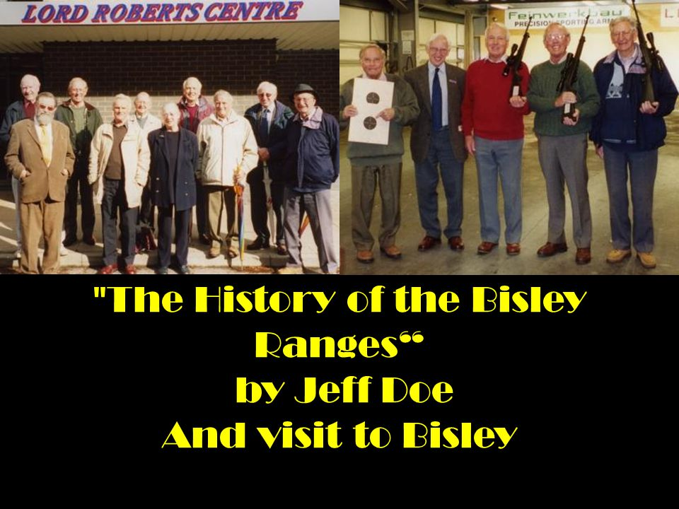 The History of the Bisley Ranges by Jeff Doe And visit to Bisley