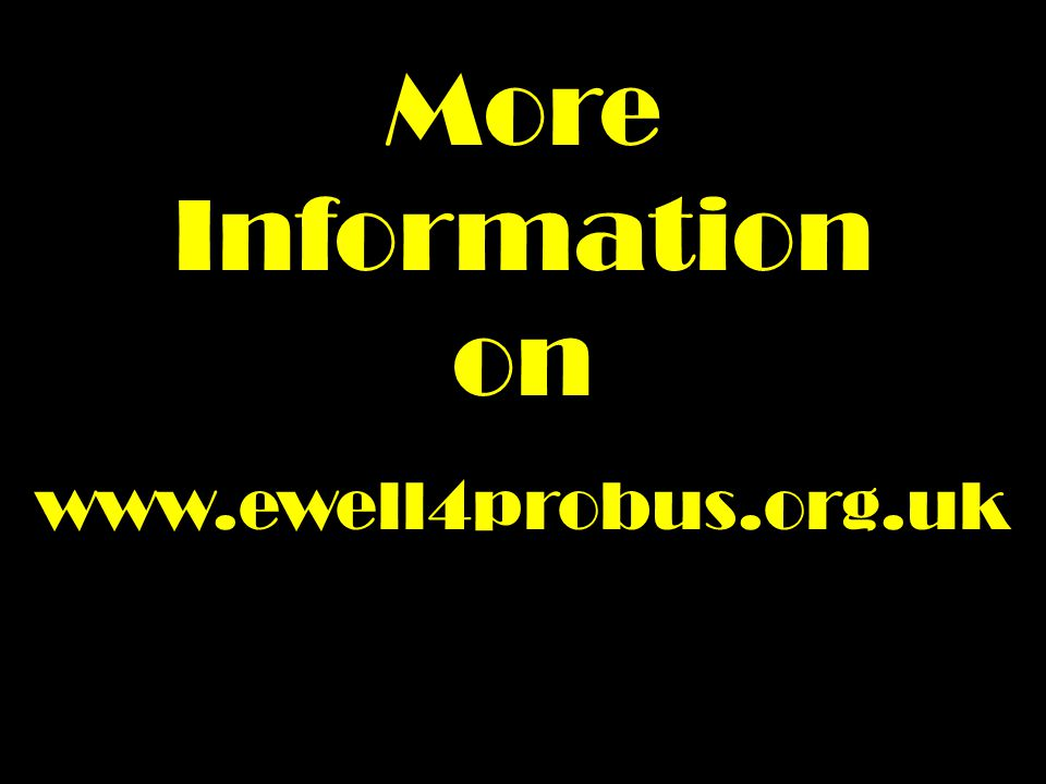 More Information on www.ewell4probus.org.uk