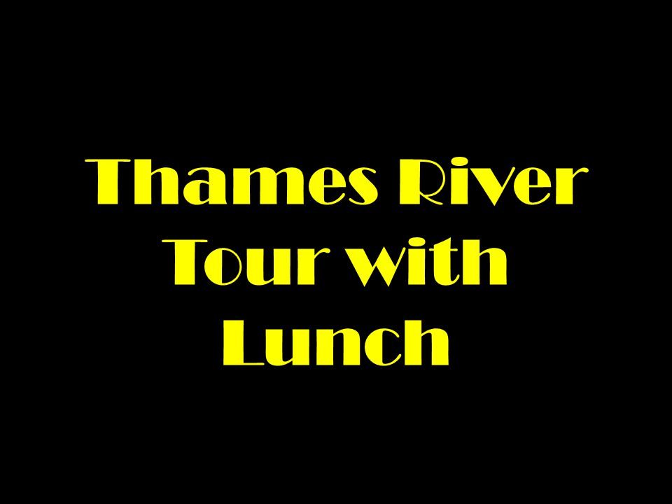 Thames River Tour with Lunch
