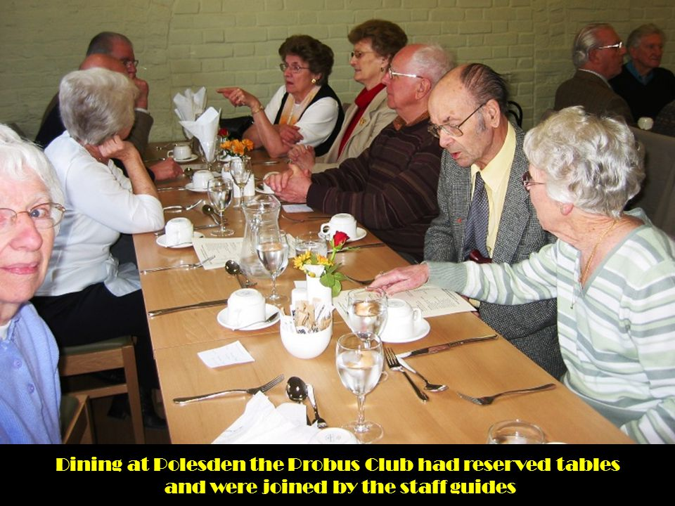 Dining at Polesden the Probus Club had reserved tables and were joined by the staff guides