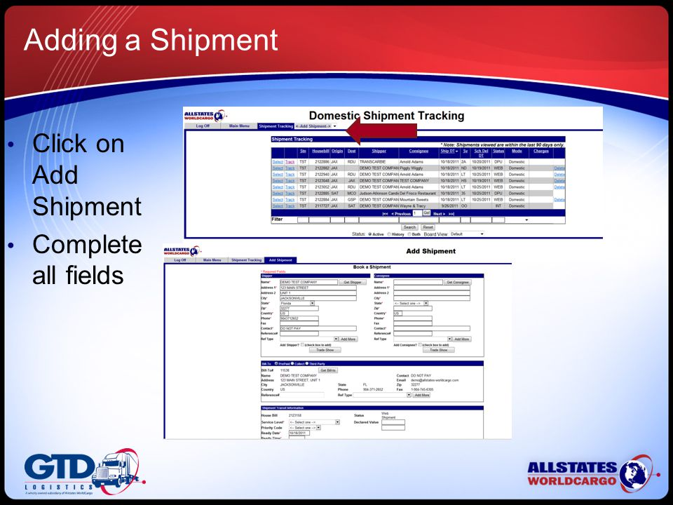Adding a Shipment Click on Add Shipment Complete all fields