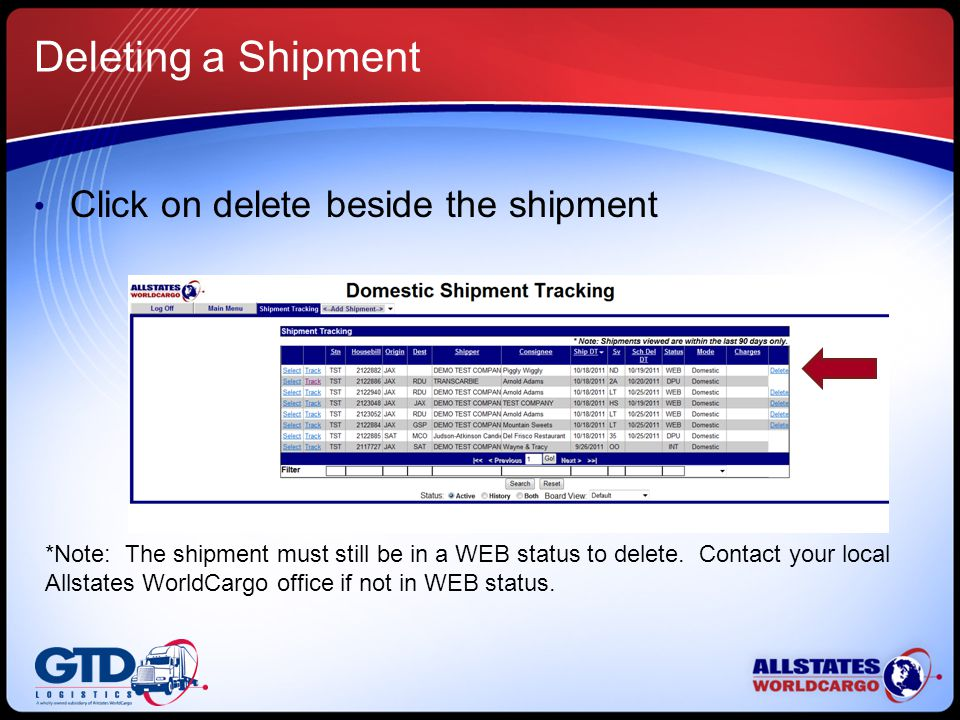 Deleting a Shipment Click on delete beside the shipment *Note: The shipment must still be in a WEB status to delete.