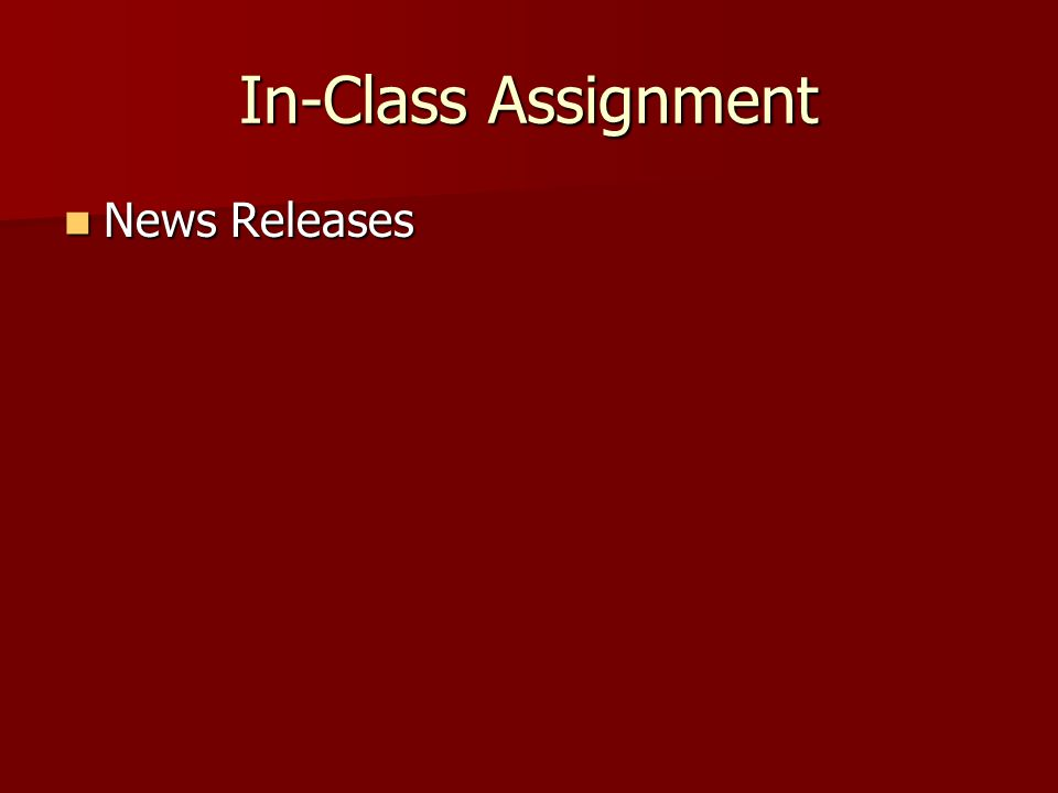 In-Class Assignment News Releases News Releases