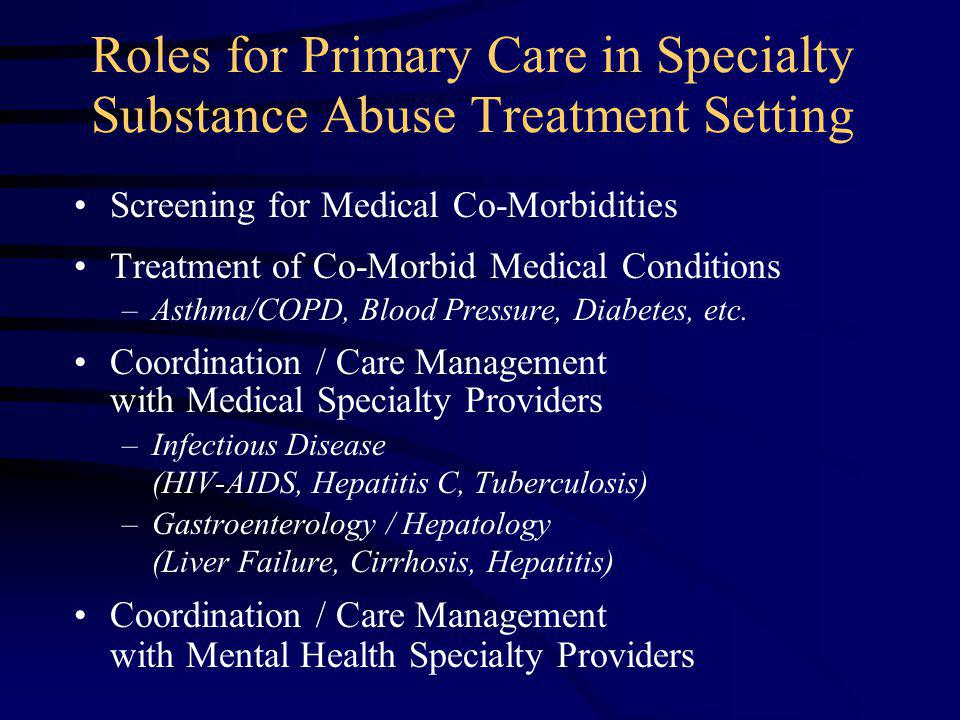 Screening for Medical Co-Morbidities Treatment of Co-Morbid Medical Conditions –Asthma/COPD, Blood Pressure, Diabetes, etc.