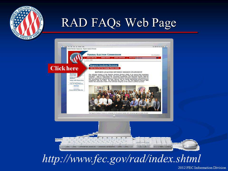 2012 FEC Information Division http://www.fec.gov/rad/index.shtml Click here RAD FAQs Web Page