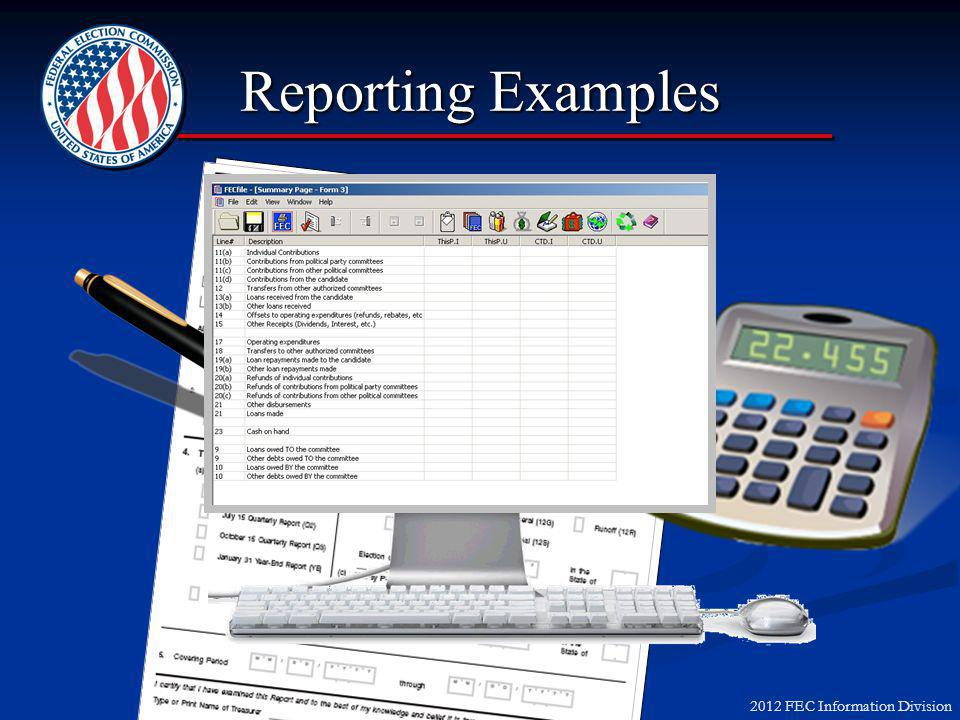2012 FEC Information Division Reporting Examples