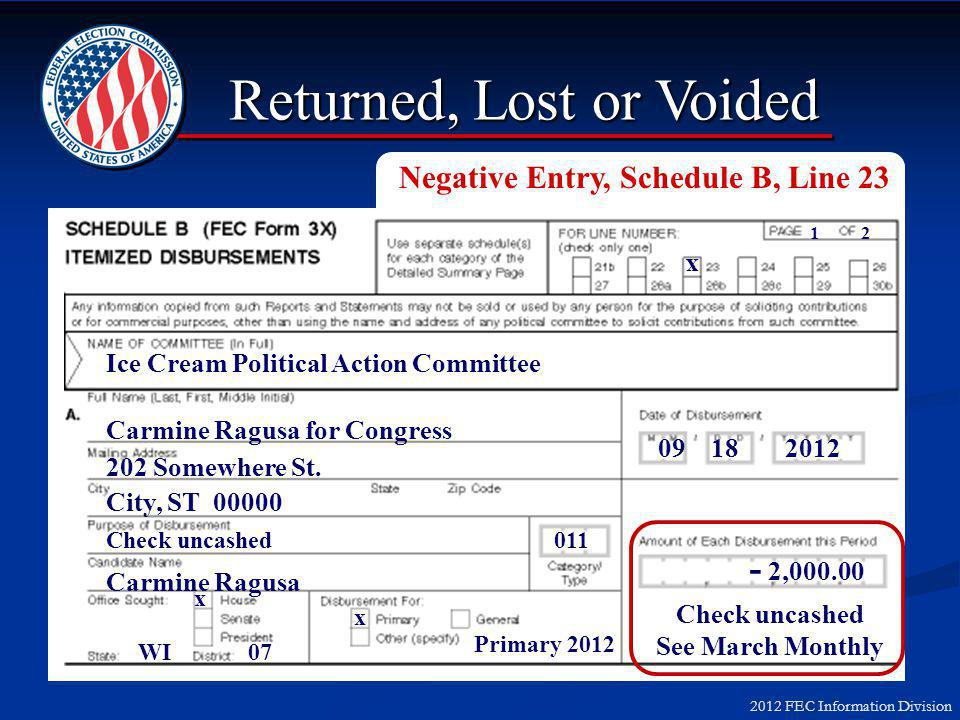 Returned, Lost or Voided 1 2 x x x Ice Cream Political Action Committee 09 18 2012 Carmine Ragusa for Congress 202 Somewhere St.