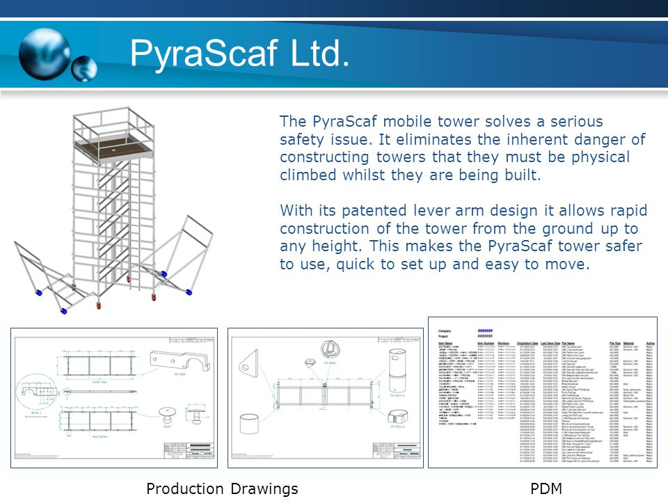 PyraScaf Ltd. Production DrawingsPDM The PyraScaf mobile tower solves a serious safety issue.