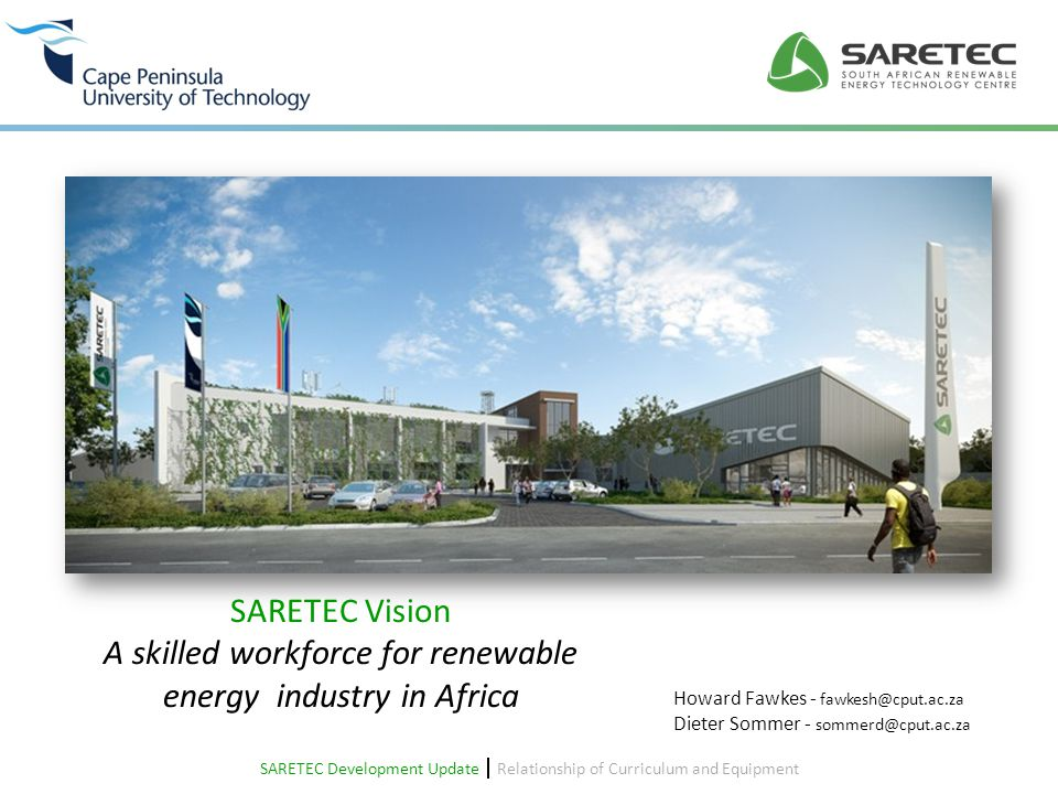 Composite, Hydraulics and Solar/Electrical labs Tower (21m) Classrooms Lecture Theatre (100) Student Centre Workshop (10 ton crane) Turbine Hall (2.5 MW Nacelle & Hub) Energy Management and Marketing Display Building Design – SARETEC Ground Floor SARETEC Development Update  Relationship of Curriculum and Equipment