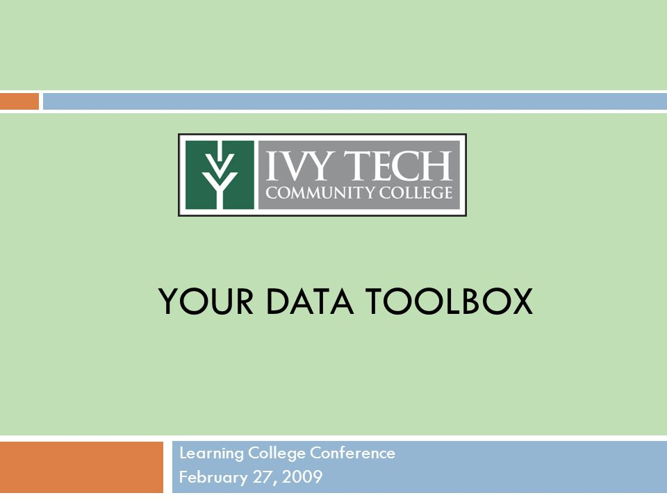 YOUR DATA TOOLBOX Learning College Conference February 27, 2009