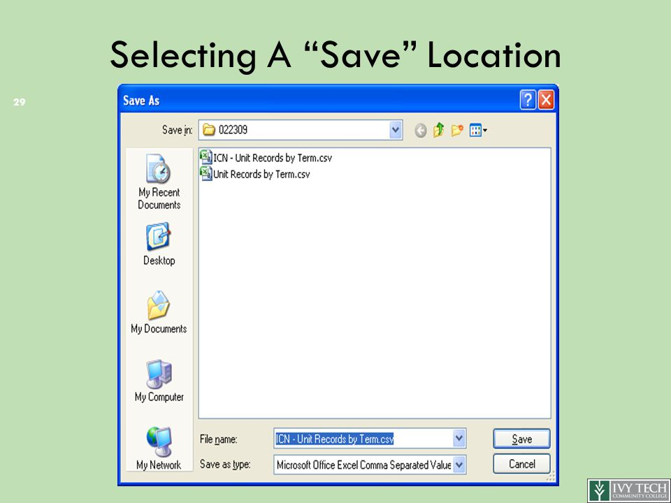 Selecting A Save Location 29