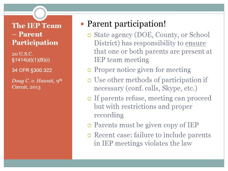 The IEP Team – Parent Participation 20 U.S.C. §1414(d)(1)(B)(i) 34 CFR §300.322 Doug C.