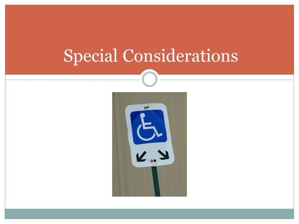 Special Considerations