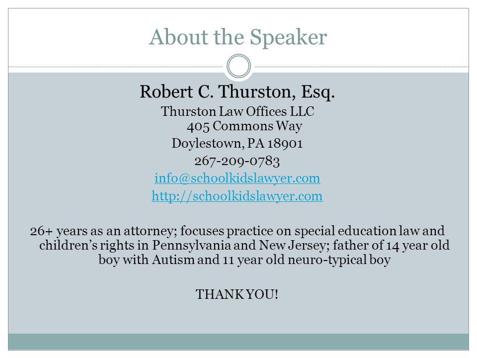 About the Speaker Robert C. Thurston, Esq.