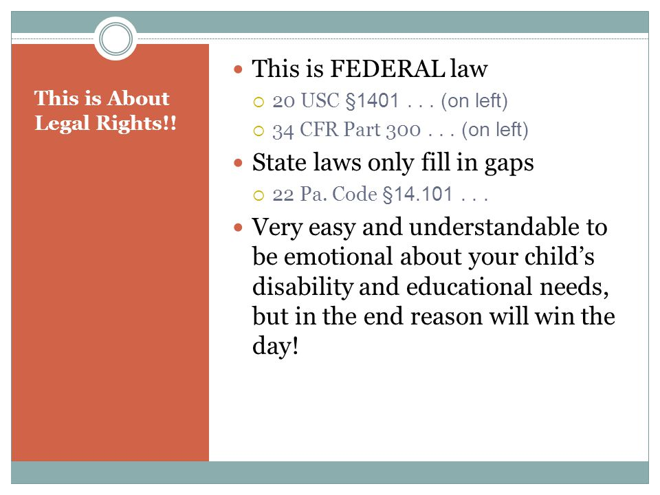 This is About Legal Rights!. This is FEDERAL law  20 USC §1401...