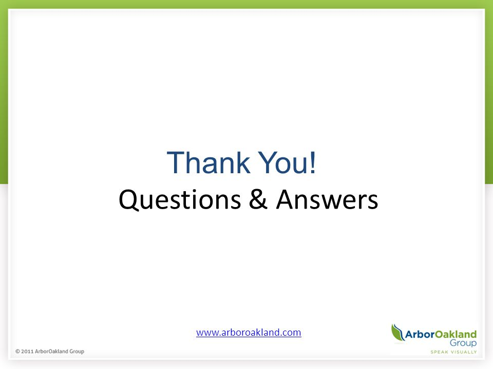 Thank You! Questions & Answers www.arboroakland.com