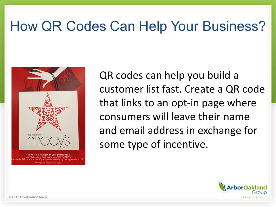 How QR Codes Can Help Your Business.QR codes can help you build a customer list fast.