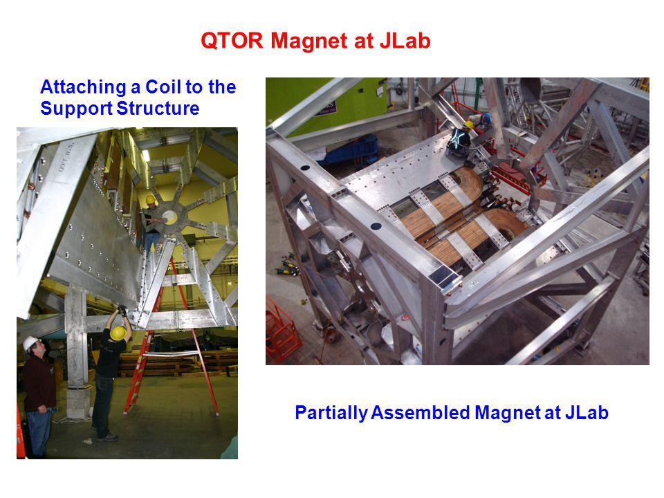 QTOR Magnet at JLab Attaching a Coil to the Support Structure Partially Assembled Magnet at JLab