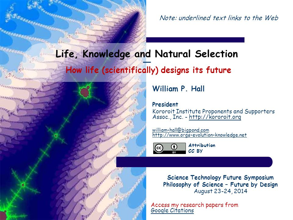 Life, Knowledge and Natural Selection ― How life (scientifically) designs its future William P.