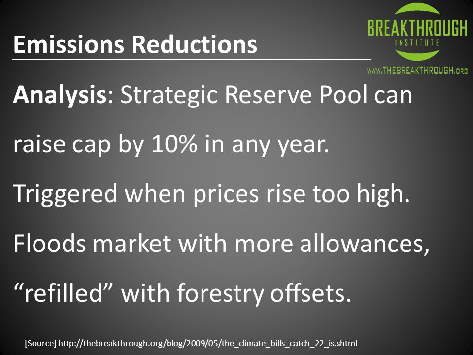 Emissions Reductions [Source] http://thebreakthrough.org/blog/2009/06/climate_bill_analysis_part_vii.shtml Conclusion: ACES establishes a (modest) carbon price and an emissions reduction target.