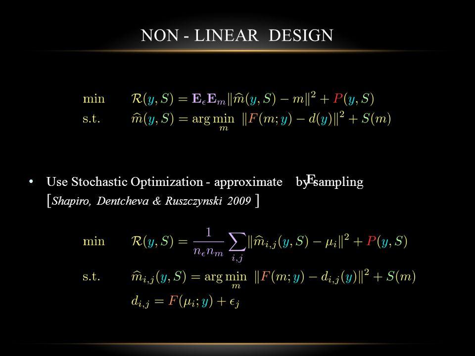 Use Stochastic Optimization - approximate by sampling [ Shapiro, Dentcheva & Ruszczynski 2009 ]