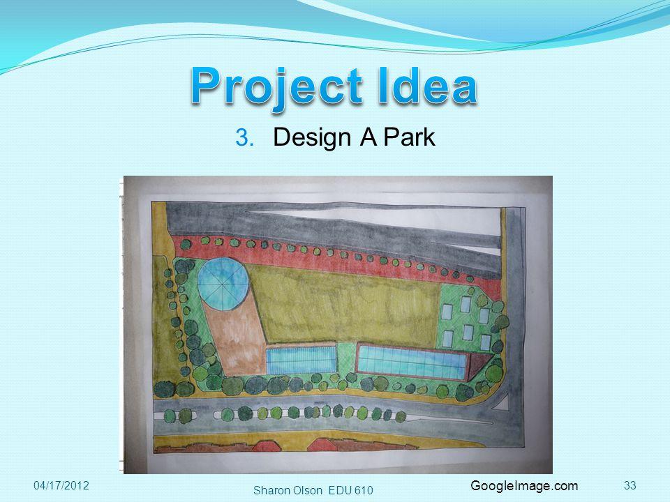 3304/17/2012 3. Design A Park GoogleImage.com
