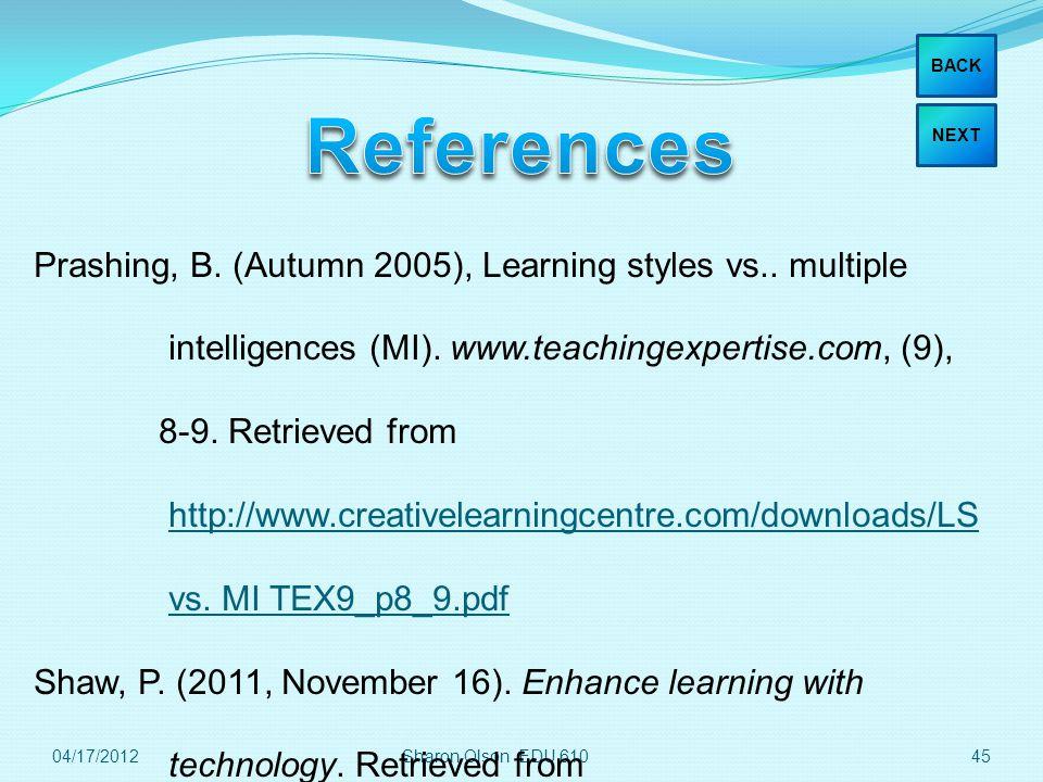 Sharon Olson EDU 61045 Prashing, B. (Autumn 2005), Learning styles vs..