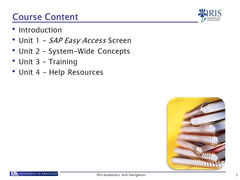 2 Course Content Introduction Unit 1 – SAP Easy Access Screen Unit 2 – System-Wide Concepts Unit 3 – Training Unit 4 - Help Resources