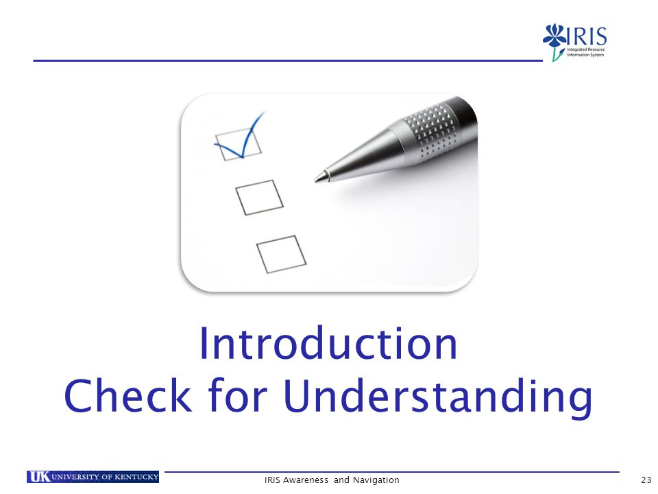 IRIS Awareness and Navigation23 Introduction Check for Understanding