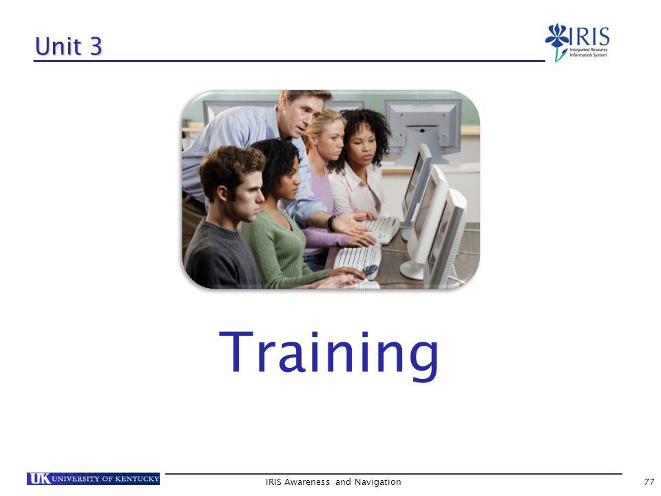 IRIS Awareness and Navigation77 Unit 3 Training