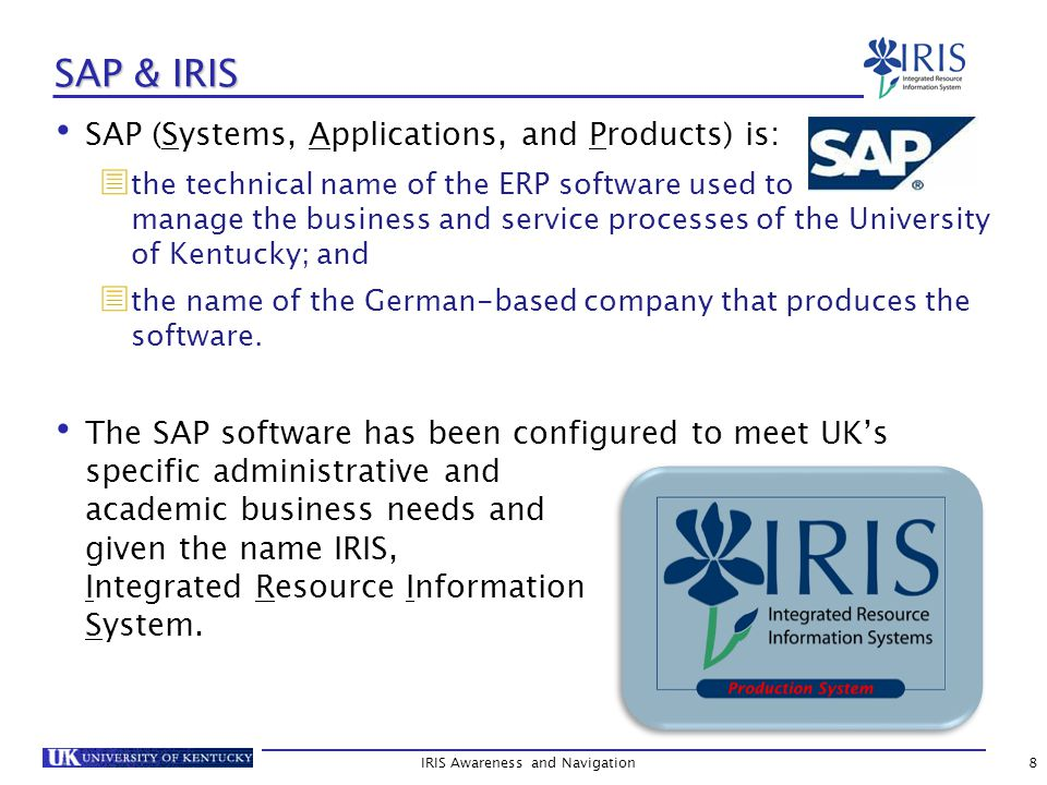 Training Curriculum IRIS courses are divided into three levels and must be taken in the proper sequence: IRIS WBT and Instructor-Led courses are open to all employees.