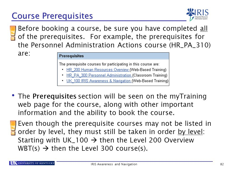 Course Prerequisites Before booking a course, be sure you have completed all of the prerequisites.