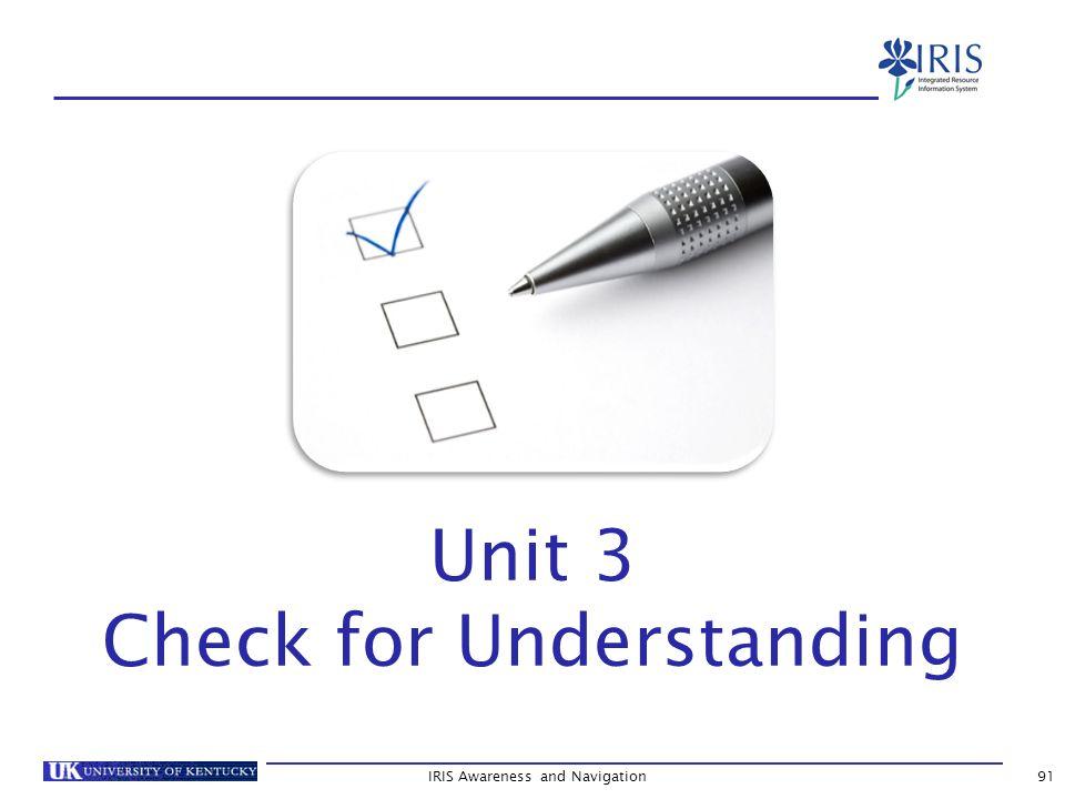 IRIS Awareness and Navigation91 Unit 3 Check for Understanding