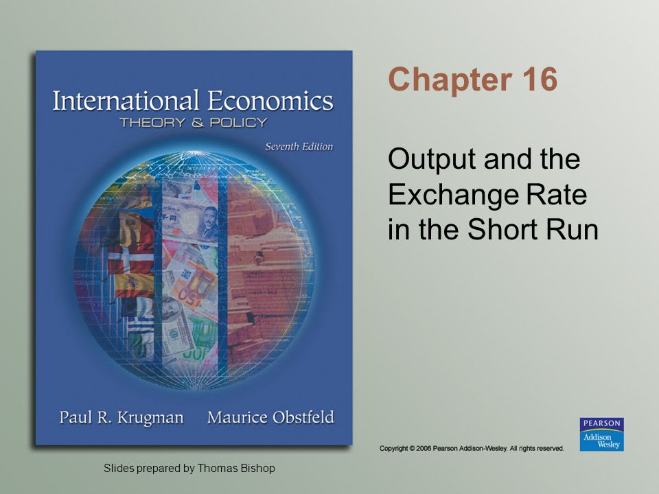 Slides prepared by Thomas Bishop Chapter 16 Output and the Exchange Rate in the Short Run