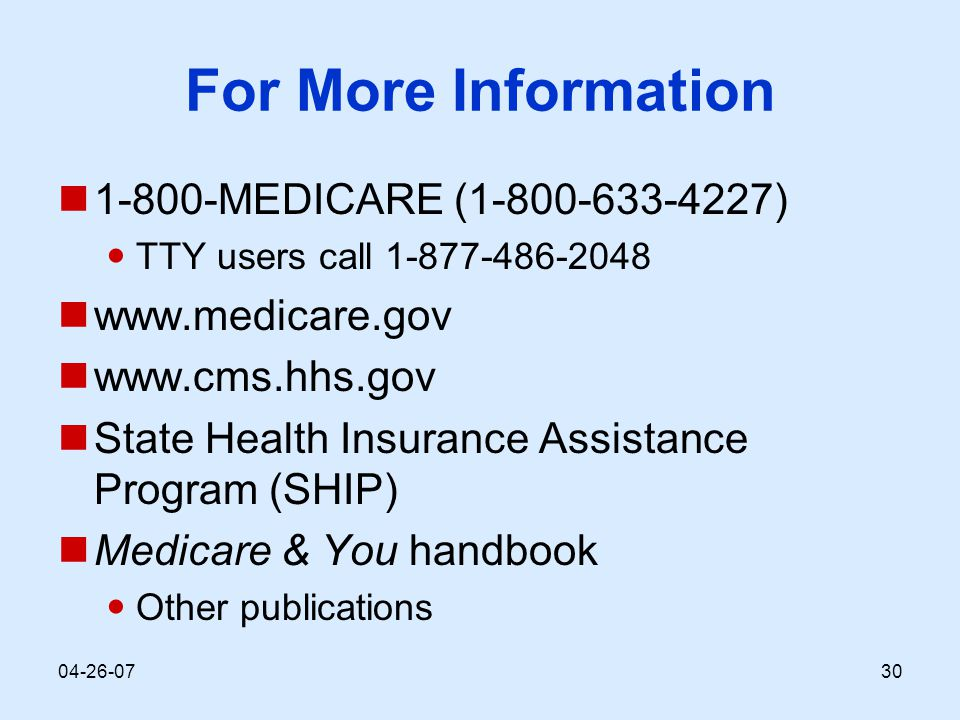 04-26-0730 For More Information 1-800-MEDICARE (1-800-633-4227) TTY users call 1-877-486-2048 www.medicare.gov www.cms.hhs.gov State Health Insurance