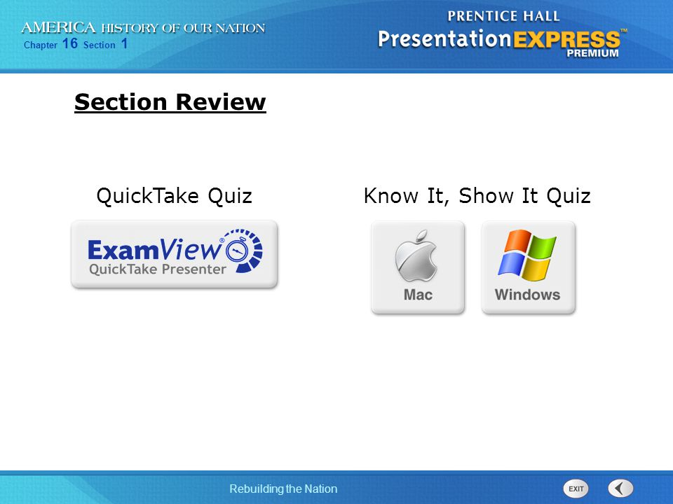 Chapter 16 Section 1 Rebuilding the Nation Section Review Know It, Show It QuizQuickTake Quiz