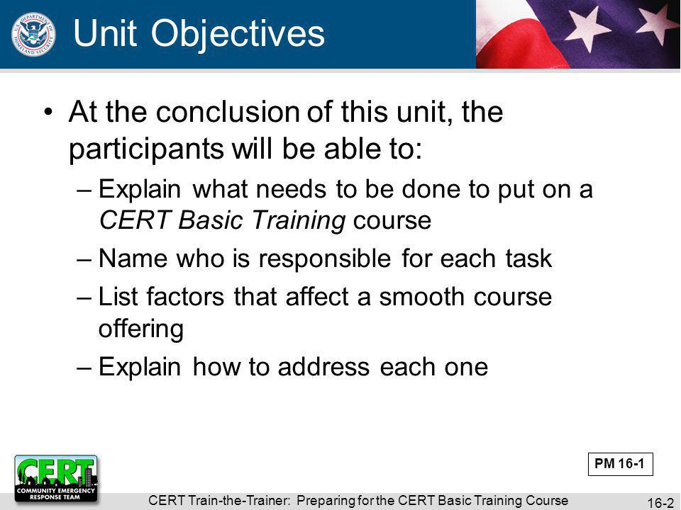 CERT Train-the-Trainer: Preparing for the CERT Basic Training Course 16-3 Who might be involved in putting on a CERT Basic Training course.