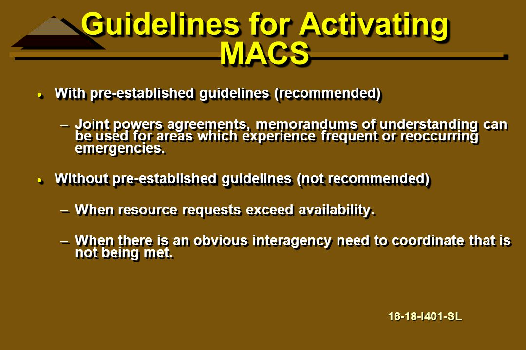 Guidelines for Activating MACS  With pre-established guidelines (recommended) –Joint powers agreements, memorandums of understanding can be used for
