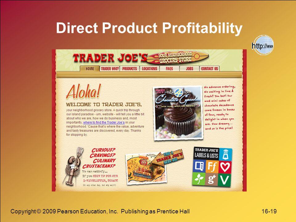 Copyright © 2009 Pearson Education, Inc. Publishing as Prentice Hall 16-19 Direct Product Profitability