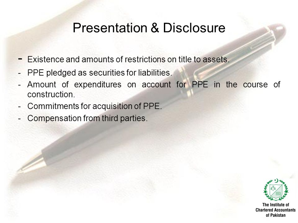 Presentation & Disclosure - Existence and amounts of restrictions on title to assets.