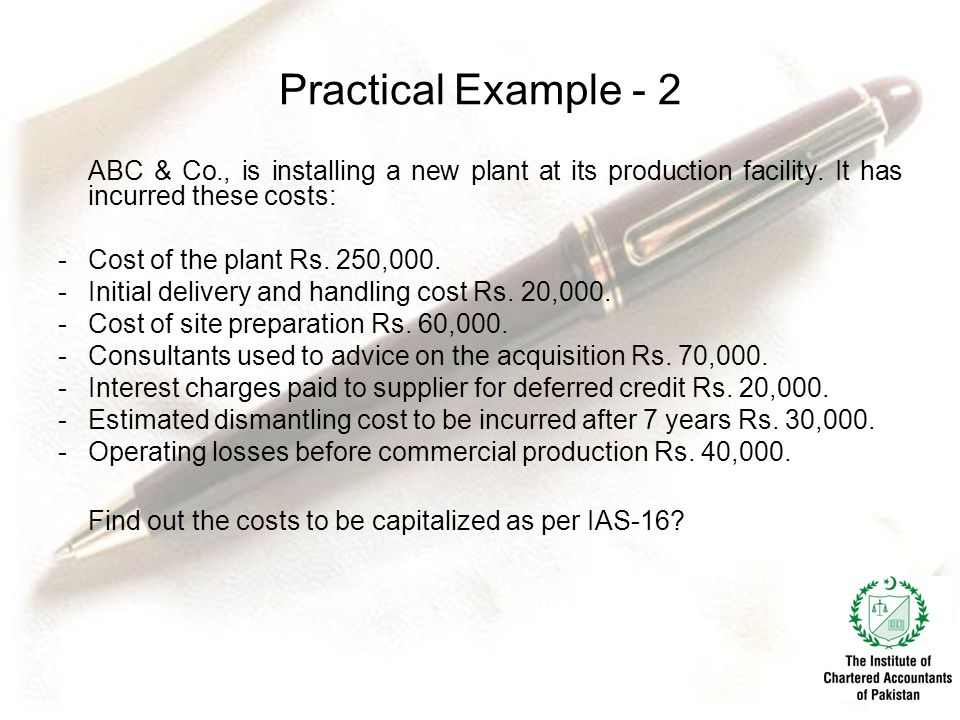 Practical Example - 2 ABC & Co., is installing a new plant at its production facility.