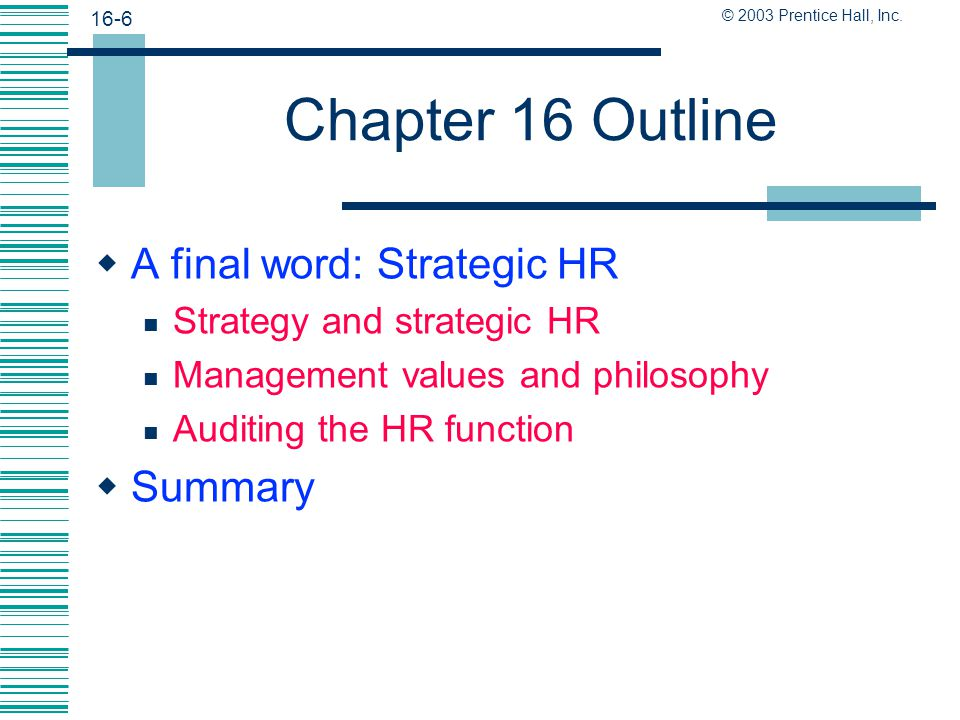 16-5 © 2003 Prentice Hall, Inc. Chapter 16 Outline  Training and maintaining international employees (continued) Performance appraisal of internation