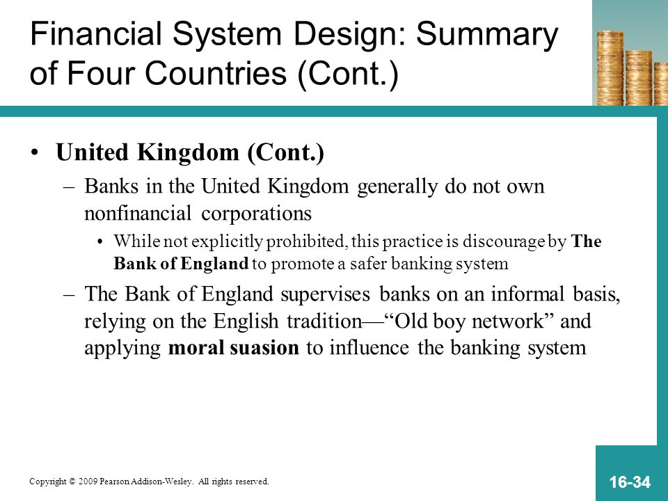 Copyright © 2009 Pearson Addison-Wesley. All rights reserved. 16-34 Financial System Design: Summary of Four Countries (Cont.) United Kingdom (Cont.)