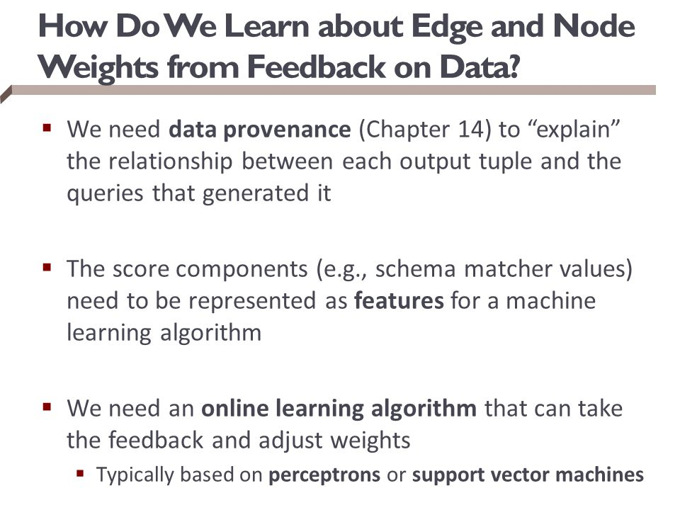 How Do We Learn about Edge and Node Weights from Feedback on Data.