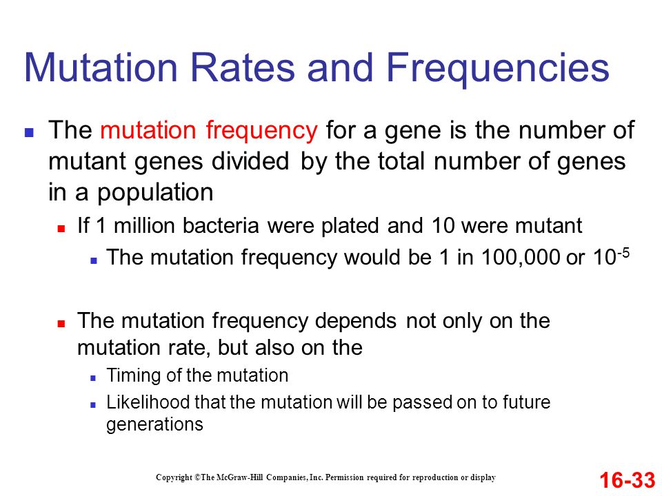 Copyright ©The McGraw-Hill Companies, Inc. Permission required for reproduction or display The mutation frequency for a gene is the number of mutant g
