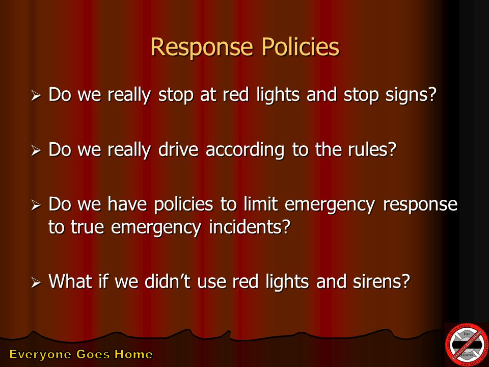 Response Policies  Do we really stop at red lights and stop signs.