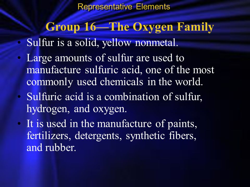 Group 16—The Oxygen Family Representative Elements Selenium conducts electricity when exposed to light, so it is used in solar cells, light meters, and photographic materials.