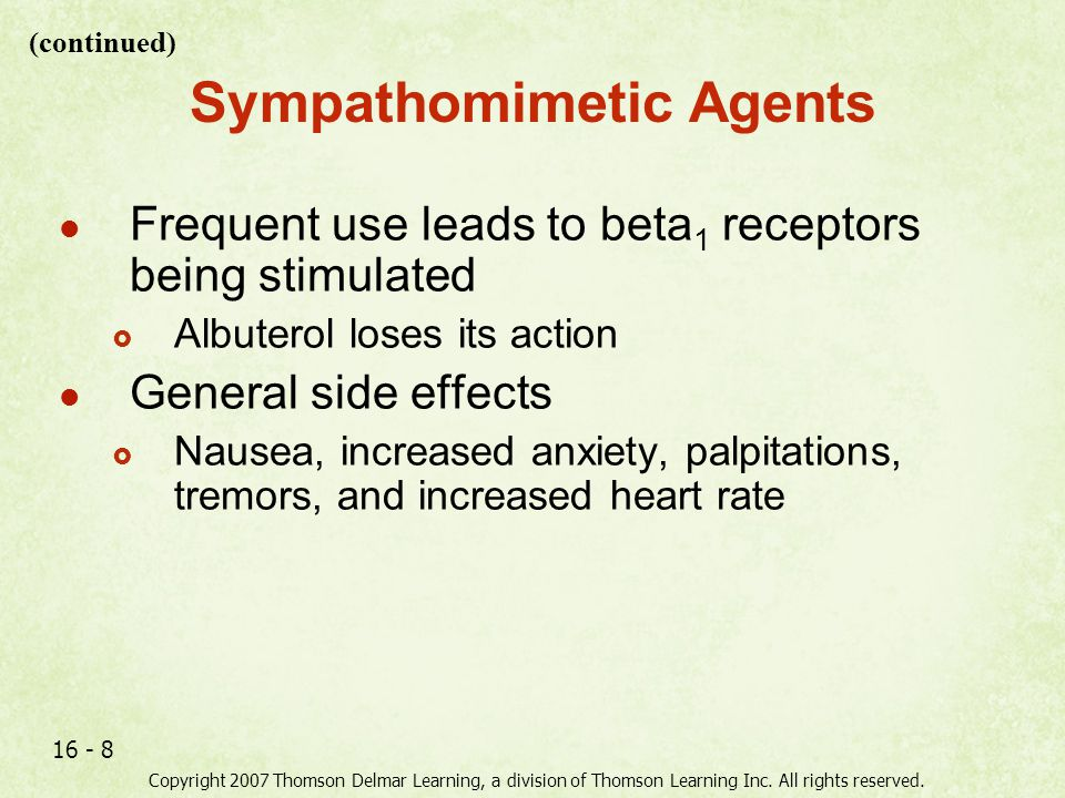 Copyright 2007 Thomson Delmar Learning, a division of Thomson Learning Inc. All rights reserved. 16 - 8 Sympathomimetic Agents Frequent use leads to b