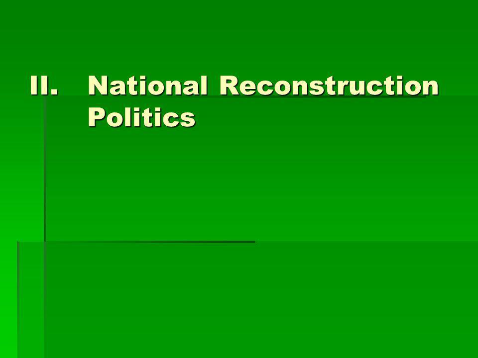 II.National Reconstruction Politics