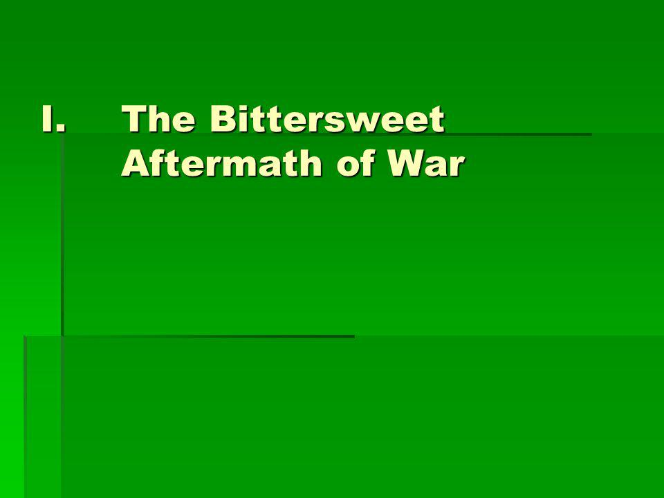 I.The Bittersweet Aftermath of War